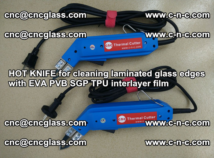 HOT KNIFE for cleaning laminated glass edges with EVA PVB SGP TPU interlayer film (31)