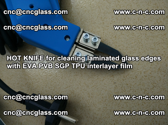 HOT KNIFE for cleaning laminated glass edges with EVA PVB SGP TPU interlayer film (45)