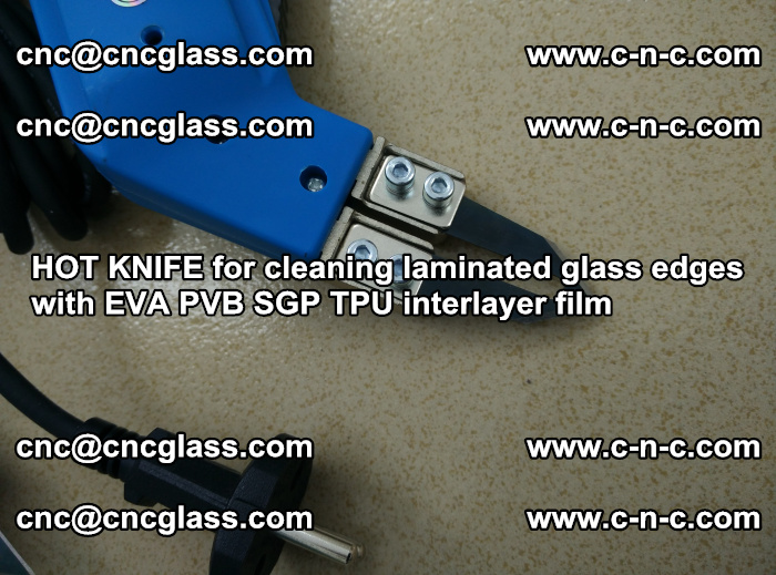 HOT KNIFE for cleaning laminated glass edges with EVA PVB SGP TPU interlayer film (46)