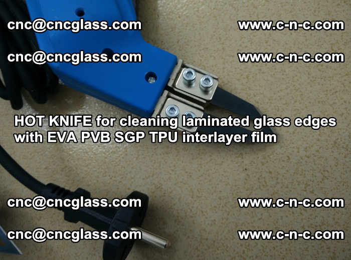 HOT KNIFE for cleaning laminated glass edges with EVA PVB SGP TPU interlayer film (47)