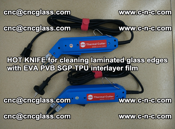 HOT KNIFE for cleaning laminated glass edges with EVA PVB SGP TPU interlayer film (68)