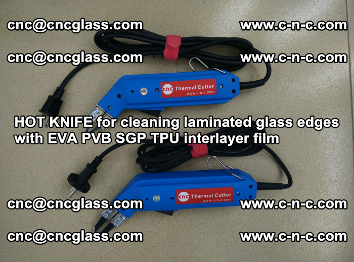 HOT KNIFE for cleaning laminated glass edges with EVA PVB SGP TPU interlayer film (69)